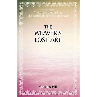 The Weaver's Lost Art by Charles Hill - 9780817917654 Book