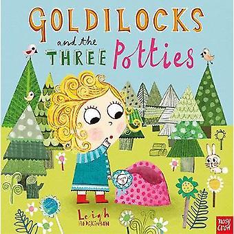 Goldilocks and the Three Potties by Leigh Hodgkinson - 9780857639233