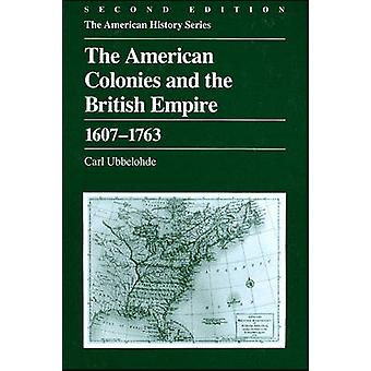 The American Colonies and the British Empire - 1607-1763 (2nd Revised