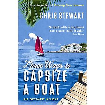 Three Ways to Capsize a Boat - An Optimist Afloat (Main) by Chris Stew