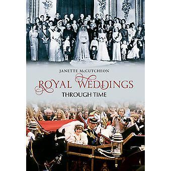 Royal weddings through time by Janette McCutcheon - 9781445604404 Book