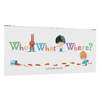 Who What Where? by Olivier Tallec - 9781452156934 Book