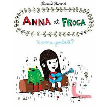 Anna and Froga 1 by Anouk Ricard - 9781770460706 Book