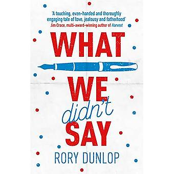 What We Didn't Say by Rory Dunlop - 9781785770425 Book