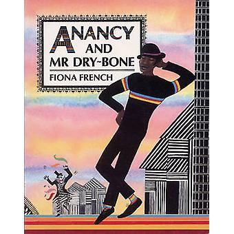 Anancy and Mr Dry-Bone by Fiona French - Fiona French - 9781845071646