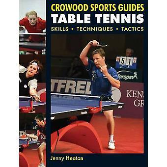 Ping pong - habilidades - técnicas - tácticas por Jenny Heaton - 9781847