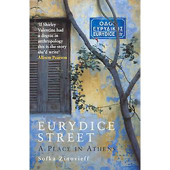 Eurydice Street - A Place in Athens (New edition) by Sofka Zinovieff -