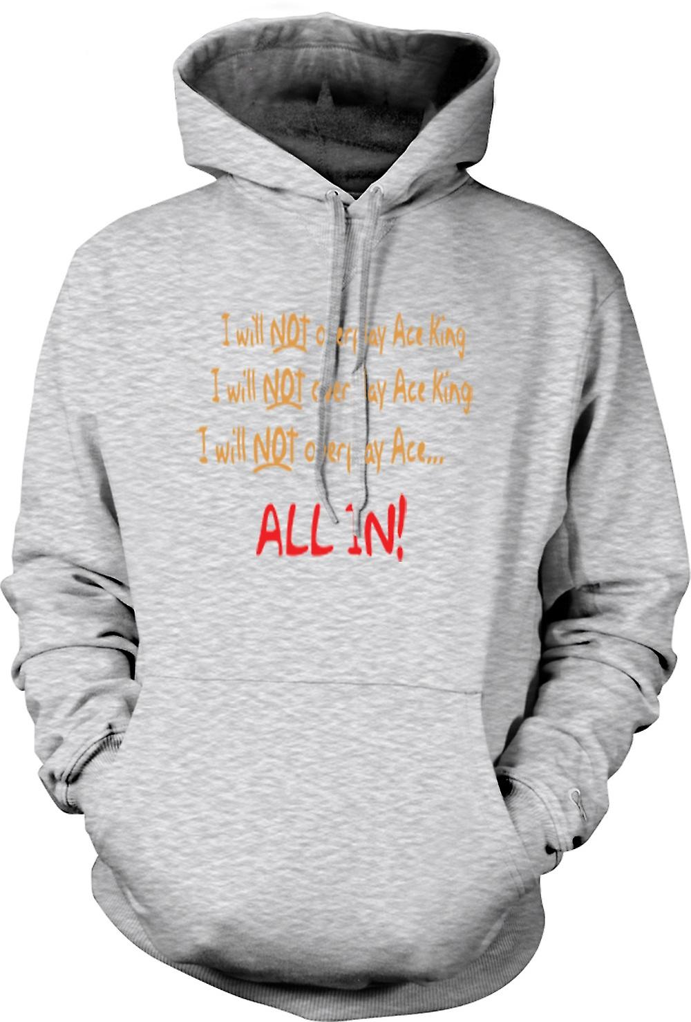 Mens Hoodie - I Will Not Overplay Ace King All In!