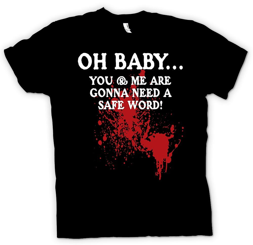 Womens T-shirt - Oh Baby You And Me Are Gonna Need A Safe Word