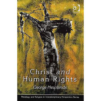 Hrist and Human Rights - The Transformative Engagement by George M. Ne