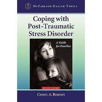 Coping with Post-Traumatic Stress Disorder - A Guide for Families (2nd