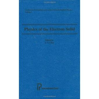 Physics of the Electron Solid by S. T. Chui - 9781571461063 Book