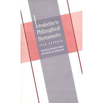 Introduction to Philosophical Hermeneutics (New edition) by Jean Gron