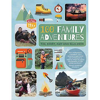 100 Family Adventures by Tim Meek - Kerry Meek - The Meek Family - 97