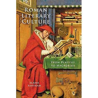 Roman Literary Culture - From Plautus to Macrobius (2nd Revised editio