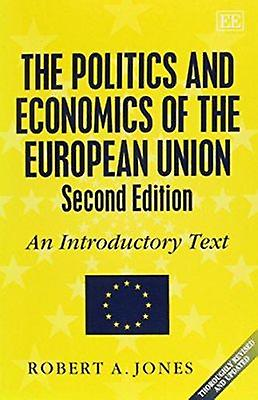 The Politics and Economics of the European Union - An Introductory Tex