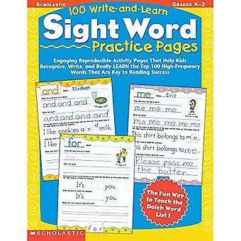 100 Write-And-Learn Sight Word Practice Pages: Engaging, Reproducible Activity Pages That Help Kids Recognize, Write, and Really Learn the Top 100 Hig