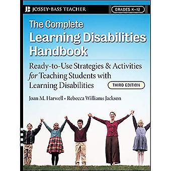 Le guide complet des troubles d'apprentissage: Prêt-à-utiliser des stratégies et activités pour les élèves d'enseignement avec des troubles d'apprentissage (Jossey-Bass, enseignant)