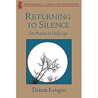 Returning to Silence: Zen Practice in Everyday Life (Shambhala Dragon Editions)