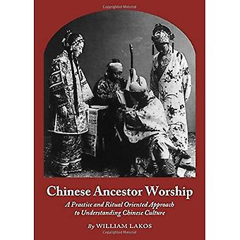 Chinese Ancestor Worship: A Practice and Ritual Oriented Approach to Understanding Chinese Culture