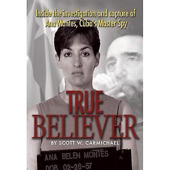 Vero credente: all'interno la ricerca e la cattura di Ana Montes, Spy Master di Cuba