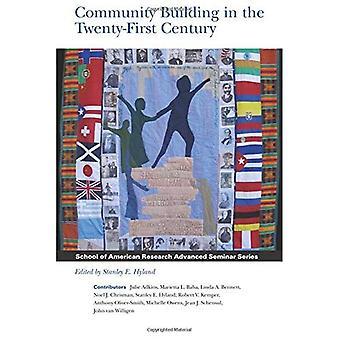 Community Building in the Twenty-First Century