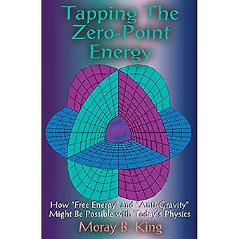 Tapping the Zero-point Energy: How  Free Energy  and  Anti-gravity  Might be Possible with Today's Physics