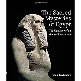 De heliga mysterierna av Egypten - blomning av en forntida Civilisati