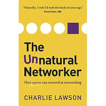 The Unnatural Networker by Charlie Lawson