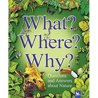 What Where Why by Jim Bruce & Claire Llewellyn & Stephen Savage & Angela Wilkes