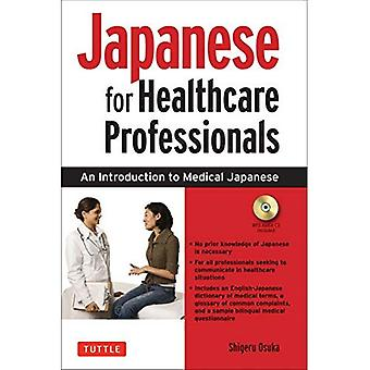 Japanese for Healthcare Professionals: An Introduction to Medical Japanese [With CD (Audio)]