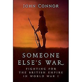 Jemand anderes ist Krieg: kämpfen für das britische Empire im ersten Weltkrieg