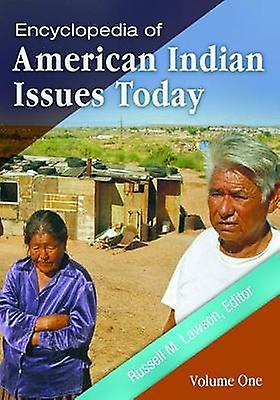 Encyclopedia of American Indian Issues Today 2 Vols by Lawson & Russell