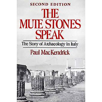The Mute Stones Speak The Story of Archaeology in Italy by Mackendrick & Paul Lachlan