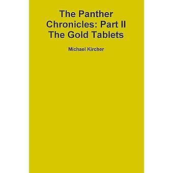 De Panther Chronicles deel II de gouden tabletten door Kircher & Michael
