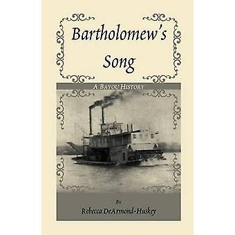 Bartholomews laulu DeArmondHuskey & Rebecca