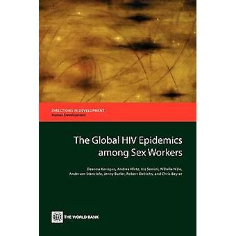 The Global HIV Epidemics Among Sex Workers by Kerrigan & Deanna