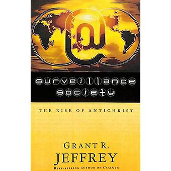 Surveillance Society The Rise of Antichrist by Jeffrey & Grant R.