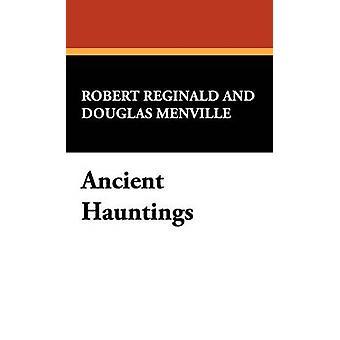 Ancient Hauntings by Reginald & R. Melville Douglas