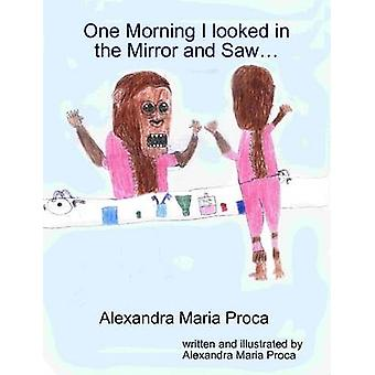 One Morning I Looked in the Mirror by Proca & Alexandra Maria