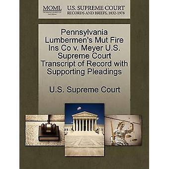 Pennsylvania Lumbermens Mut Fire Ins Co v. Meyer U.S. Supreme Court Transcript of Record with Supporting Pleadings by U.S. Supreme Court