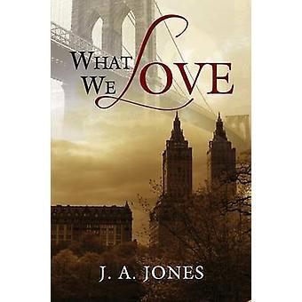 O que nós amamos por Jones & J. a.