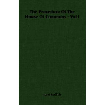 La procedura della House Of Commons Vol I da Redlich & Josef