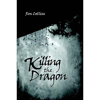 Killing the Dragon by Collins & Ron