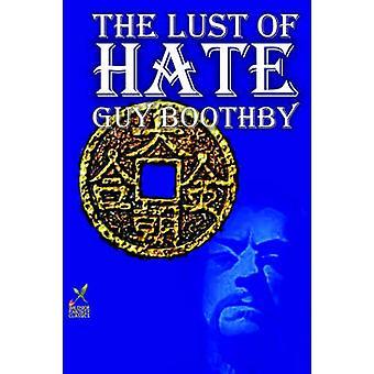 Lust av hat av Guy Boothby Fiction av Boothby & kille Newell