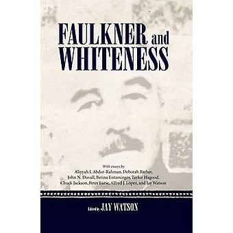 Faulkner and Whiteness by Watson & Jay