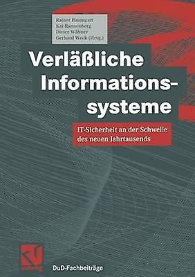 Verfliche Informationssysteme  ITSicherheit an der Schwelle des neuen Jahrtausends by Baumgart & Rainer