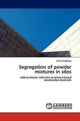 Segregation of Powder Mixtures in Silos by Engblom Niklas