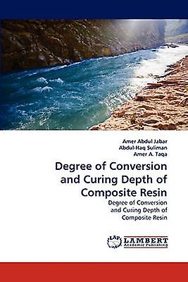 Degree of Conversion and Cubague Depth of Composite Resin by Abdul Jabar & Amer