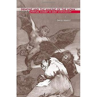 Demons and the Making of the Monk: Spiritual Combat in Early Christianity
